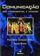 Livro Comunicação: dos Fundamentos À Internet Autor Francisco Antonio Doria e Pedro Doria (1999) [usado]