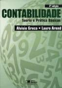 Livro Contabilidade: Teoria e Prática Básicas Autor Alvisio Greco, Lauro Arend, Gunther Gartner (2011) [usado]
