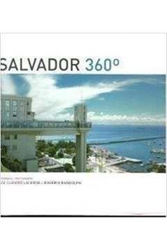 Livro Salvador 360° Autor Luiz Cláudio Lacerda; Rogério Randolph (2004) [usado]