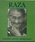 Livro Raza: 1988-2003 Autor Roger Ortíz Mercado (2003) [usado]