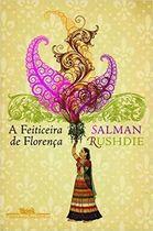 Livro a Feiticeira de Florença Autor Salman Rushdie (2008) [usado]