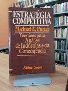 Livro Estratégia de Empresas: Técnicas para Análise de Indústrias E... Autor Michael E. Porter (1988) [usado]