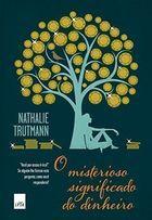 Livro o Misterioso Significado do Dinheiro Autor Nathalie Trutmann (2015) [usado]