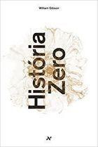 Livro História Zero Autor William Gibson (2014) [usado]