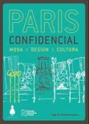 Livro Paris Confidencial: Moda, Design, Cultura Autor Sylvia Demetresco (2009) [novo]
