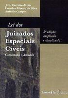 Livro Lei dos Juizados Especiais Cíveis: Comentada e Anotada Autor J. E. Carreira Alvim, Antônio Campos e Outro (2005) [usado]