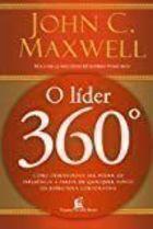 Livro o Líder 360º: Como Desenvolver seu Poder de Influência... Autor John C. Maxwell (2005) [usado]