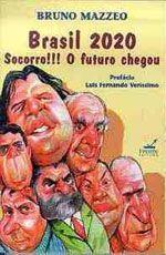Livro Brasil 2020 Socorro!!! o Futuro Chegou Autor Bruno Mazzeo [usado]
