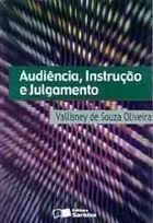 Livro Audiência, Instrução e Julgamento Autor Vallisney de Souza Oliveira (2001) [usado]