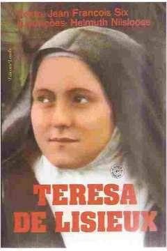 Livro Teresa de Lisieux Autor Jean François Six, Helmuth Nilsloose (1982) [usado]