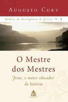 Livro Análise da Inteligência de Cristo:1 - o Mestre dos Mestres Autor Augusto Cury (2006) [usado]