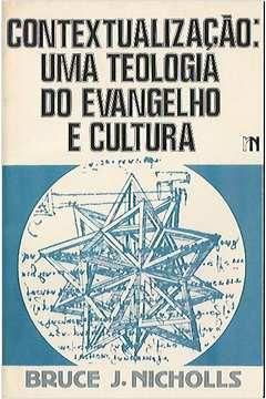 Livro Contextualização: Uma Teologia do Evangelho e Cultura Autor Bruce J. Nichols (1987) [usado]