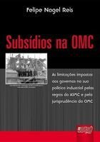 Livro Subsídios na Omc Autor Felipe Nagel Reis (2008) [usado]
