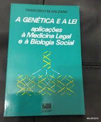 Livro a Genética e a Lei Autor Francisco M. Salzano (1983) [usado]
