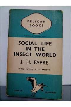 Livro Social Life In The Insect World Autor J. H. Fabre (1938) [usado]