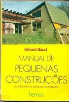 Livro Manual de Pequenas Construções: Alvenaria e Concreto Armado Autor Gérard Baud (1978) [usado]