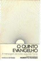 Livro o Quinto Evangelho- a Mensagem de Cristo Segundo Tomé Autor Tomé, Huberto Rohden (1979) [usado]