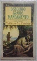 Livro o Segundo Grande Mandamento Autor William M. Fletcher (1986) [usado]
