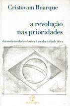 Livro a Revolução das Prioridades Autor Cristovam Buarque (1994) [usado]