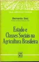Livro Estado e Classes Sociais na Agricultura Brasileira Autor Bernardo Sorj (1980) [usado]