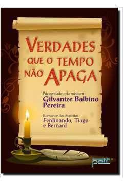 Livro Verdades que o Tempo Não Apaga Autor Gilvanize Balbino Pereira (2008) [usado]