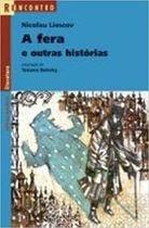 Livro a Fera e Outras Histórias. Reencontro Autor Nicolau Liescov, Tatiana Belinky (adaptação) (2004) [usado]
