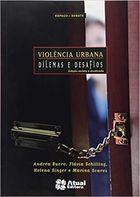Livro Violência Urbana: Dilemas e Desafios Autor Adréa Buoro, Flávia Schilling (2010) [usado]