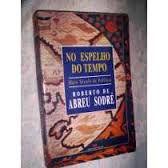 Livro no Espelho do Tempo: Meio Século de Política Autor Roberto de Abreu Sodré (1995) [usado]