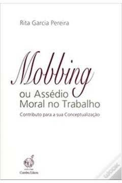 Livro Mobing ou Assédio Moral no Trabalho Autor Rita Garcia Pereira (2009) [usado]