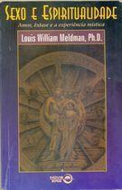 Livro Sexo e Espiritualidade-amor, Êxtase e a Experiência Mística Autor Louis William Meldman (1996) [usado]