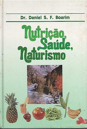 Livro Nutrição, Saúde, Naturismo Autor Dr. Daniel S. F. Boarim (1988) [usado]