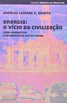 Livro Energia: o Vício da Civilização Autor Aurélio Lamares S. Dutra (2011) [usado]