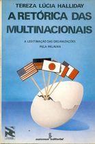 Livro a Retórica das Multinacionais Autor Tereza Lúcia Halliday (1987) [usado]