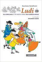 Livro Ludi: na Chegada e no Bota - Fora da Família Real Autor Luciana Sandroni (2008) [usado]