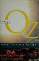 Livro Under This Blazing Light Autor Amos Oz (1995) [usado]
