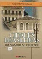 Livro Cidades Brasileiras: do Passado ao Presente Autor Rosicler Martins Rodrigues (2011) [usado]