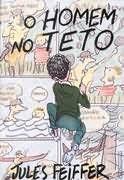 Livro o Homem no Teto Autor Jules Feiffer (1995) [usado]