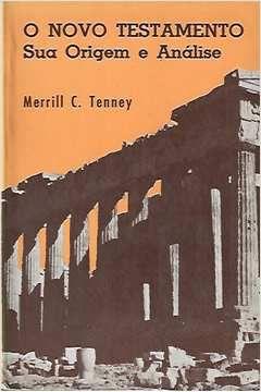 Livro o Novo Testamento: sua Origem e Análise Autor Merrill C. Tenney (1989) [usado]