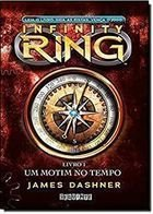 Livro Infinity Ring - 1:um Motim no Tempo Autor James Dashner (2013) [usado]