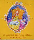 Livro a Princesa que Tudo Sabia... Menos Uma Coisa Autor Rosane Pamplona, Dino Bernardi Júnior (2001) [usado]