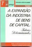 Livro a Expansão da Indústria de Bens de Capital Autor Fernando Lopes de Almeida (1983) [usado]