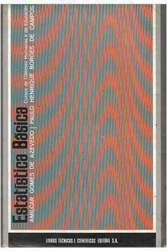 Livro Estatística Básica: Cursos de Ciências Humanas e de Educação Autor Amilcar Gomes de Azevedo; Paulo H. B. de Campos (1975) [usado]