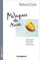 Livro Moleques de Rua_as Aventuras de João Pão, um Menor Abandonado Autor Roberto Freire (2003) [usado]