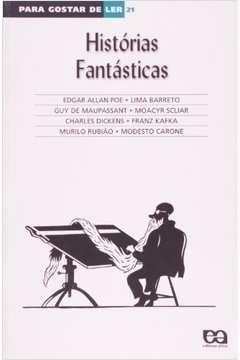 Livro Histórias Fantásticas - Volume 21. Coleção para Gostar de Ler Autor Edgar Allan Poe; Lima Barreto; Guy de Maupassant (2013) [usado]