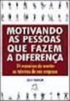 Livro Motivando as Pessoas que Fazem a Diferença Autor Leigh Branham (2002) [usado]