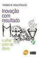 Livro Inovação com Resultado Autor Thomas M. Koulopoulos (2011) [usado]