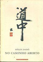 Livro no Caminho Aberto Autor Hôgen Daidô (1993) [usado]