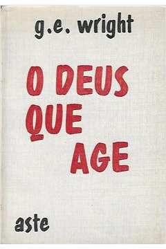 Livro o Deus que Age Autor G. E. Wright (1967) [usado]