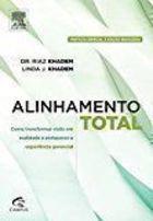 Livro Alinhamento Total: Como Transformar Visão em Realidade... Autor Dr. Riaz Khadem, Linda J. Khadem (2013) [usado]