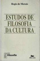 Livro Estudos de Filosofia da Cultura Autor Regis de Morais (1989) [usado]